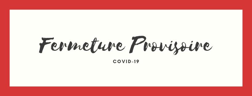 Fermeture COVID 19